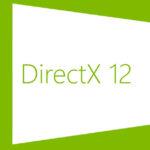 DirectX 12 и его дата выхода – какие новые технологии нас ждут